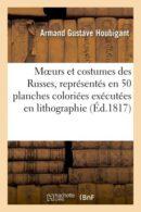 Mœurs et costumes des Russes, représentés en 50 planches coloriées exécutées en lithographie