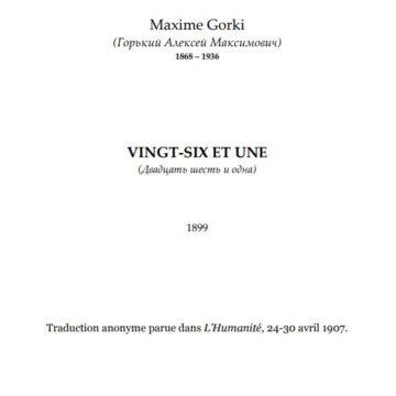Vingt-six et une, Maxime Gorki
