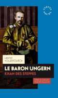 Le Baron Ungern, khan des steppes