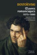 Œuvres romanesques 1875-1880